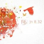 F6- 2014 - Jn 8,32 live CD/DVD