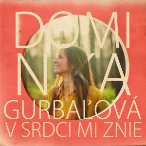 Dominika Gurbaľová - 2015 - V srdci mi znie CD/DVD