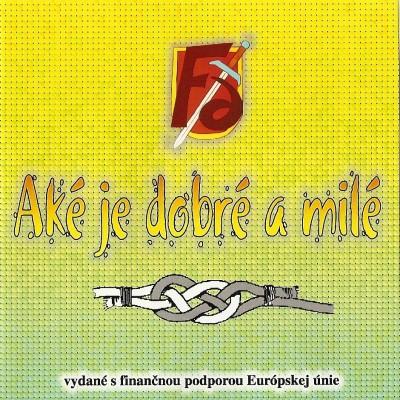 F6 - 2008 - Aké je dobré a milé CD