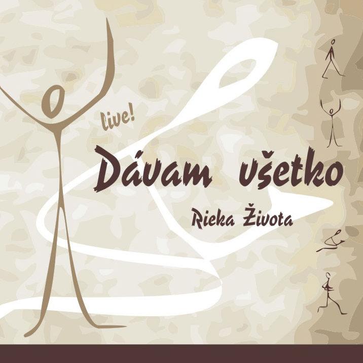 Rieka života - 2005 - Dávam všetko live! 2CD