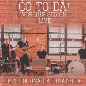 Miťo Bodnár a priatelia - 2016 - Čo to dá! Worship Session Live CD
