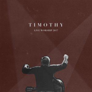 Timothy - 2017 - Live Worship 2017 CD / DVD / USB