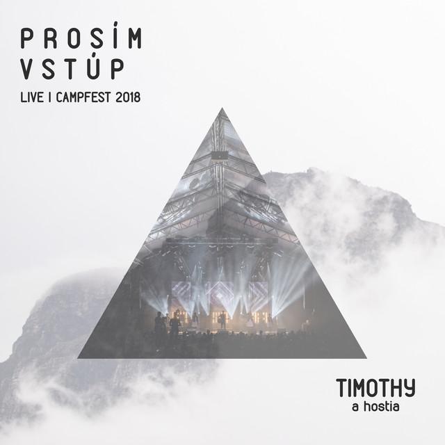 Timothy a hostia - 2018 - Prosím, vstúp Live | Campfest 2018 Singel