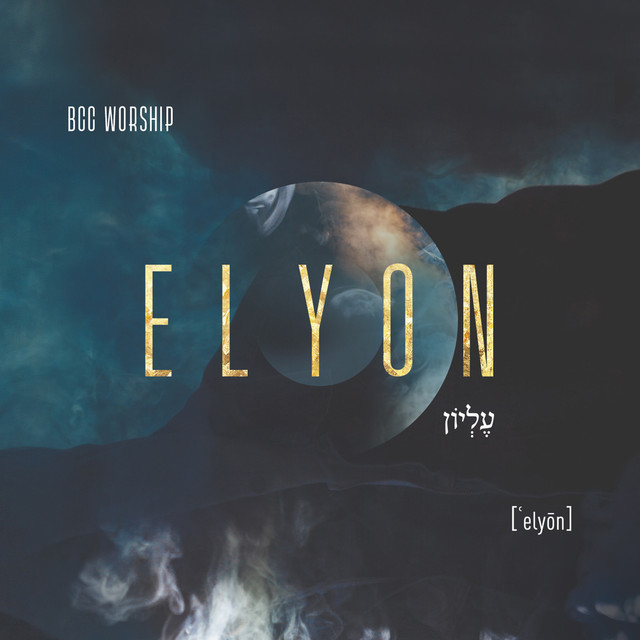 BCC Worship – 2018 – Elyon CD