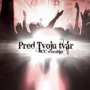 BCC Worship - 2009 - Pred tvoju tvár CD