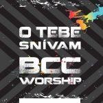 BCC Worship – 2012 – O tebe snívam CD